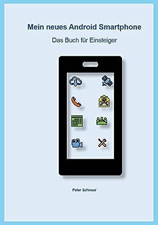 Mein neues Android Smartphone: Das Buch für Einsteiger (German ...
