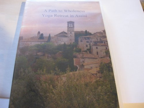 - A Path to Wholeness Yoga Retreat in Assisi (Dvd)