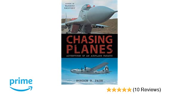 Chasing Planes: Adventures of an Airplane Fanatic: Gordon R