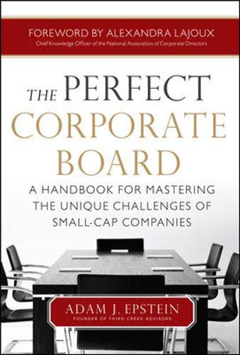The Perfect Corporate Board:  A Handbook for Mastering the Unique Challenges of Small-Cap Companies from Brand: McGraw-Hill