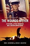 img - for The Wounds Within: A Veteran, a PTSD Therapist, and a Nation Unprepared book / textbook / text book