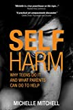 Self Harm: Why teens do it and what parents can do to help