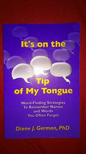 It's on the Tip of My Tongue: Word-Finding Strategies to Remember Names and Words You Often Forget by Word Finding Materials Inc