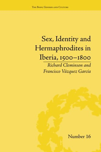 Sex, Identity and Hermaphrodites in Iberia, 1500–1800 (