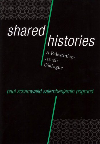 Shared Histories: A Palestinian-Israeli Dialogue