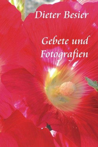 Gebete und Fotografien  [Besier, Dieter] (Tapa Blanda)
