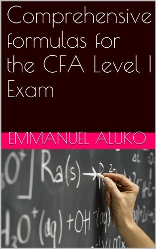 Comprehensive formulas for the CFA Level I Exam