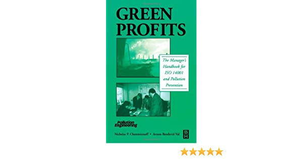 Green Profits: The Managers Handbook for ISO 14001 and Pollution Prevention