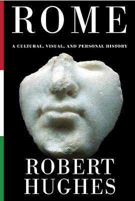 Download Rome: A Cultural, Visual, and Personal History   [ROME] [Hardcover] pdf epub