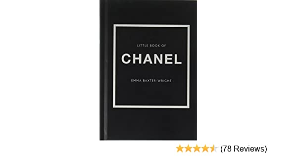 420563ab7408 The Little Book of Chanel  E. Baxter-Wright  9781780979021  Amazon.com   Books