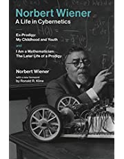 Norbert Wiener―A Life in Cybernetics: Ex-Prodigy:My Childhood and Youth andI Am a Mathematician:The Later Life of a Prodigy