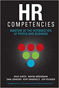 HR Competencies: Mastery at the Intersection of People and