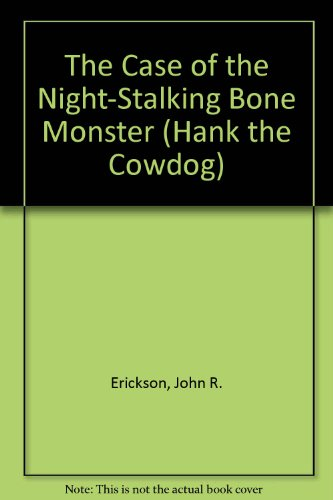 The Case of the Night-Stalking Bone Monster (Hank the Cowdog Series , No 27)