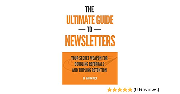 The Ultimate Guide To Newsletters: Your Secret Weapon for Doubling Referrals and Tripling Retention