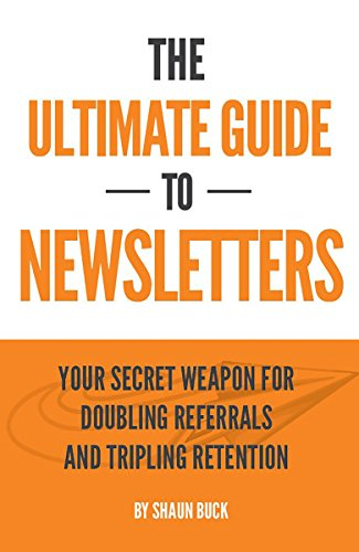 - The Ultimate Guide To Newsletters: Your Secret Weapon for Doubling Referrals and Tripling Retention