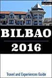 Bilbao 2016: Travel and Experiences Guide