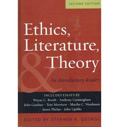 [(Ethics, Literature, and Theory: An Introductory Reader)] [Author: Stephen K. George] published on (July, 2005) pdf