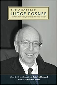 The Quotable Judge Posner: Selections from Twenty-Five Years of Judicial Opinions (SUNY series in American Constitutionalism) by Robert F. Blomquist (2010-04-29)