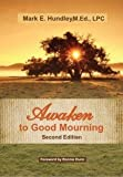 img - for Awaken to Good Mourning, Second Edition book / textbook / text book
