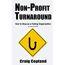 Non-Profit Turnaround: How To Rescue a Failing Organization