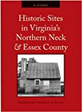 Historic Sites in Virginia's Northern Neck and Essex County, , 0692011676