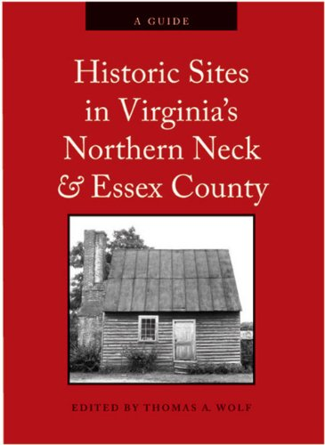 Historic Sites in Virginia's Northern Neck and Essex County: A Guide PDF