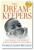 The Dreamkeepers: Successful Teachers of African American Children, 2nd Edition