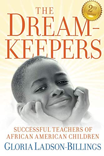 Pdf Teaching The Dreamkeepers: Successful Teachers of African American Children, 2nd Edition
