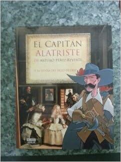 EL CAPITÁN ALATRISTE DE ARTURO PÉREZ REVERTE Y LA ESPAÑA DEL SIGLO DE ORO: Amazon.es: VV. AA.: Libros