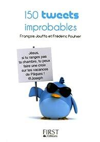 150 tweets improbables par François Jouffa
