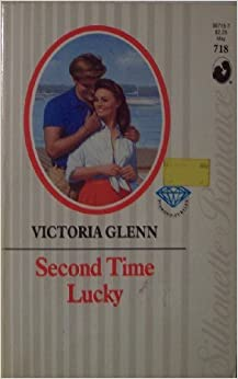 Second Time Lucky (Silhouette Romance) by Victoria Glenn (1990-05-01)