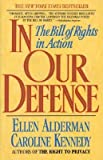 [(In Our Defense: The Bill of Rights )] [Author: Ellen Alderman] [Aug-1999]