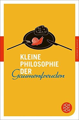 kleine-philosophie-der-gaumenfreuden-fischer-klassik