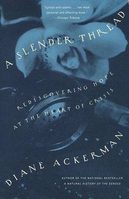 [(A Slender Thread )] [Author: Diane Ackerman] [Feb-1999]