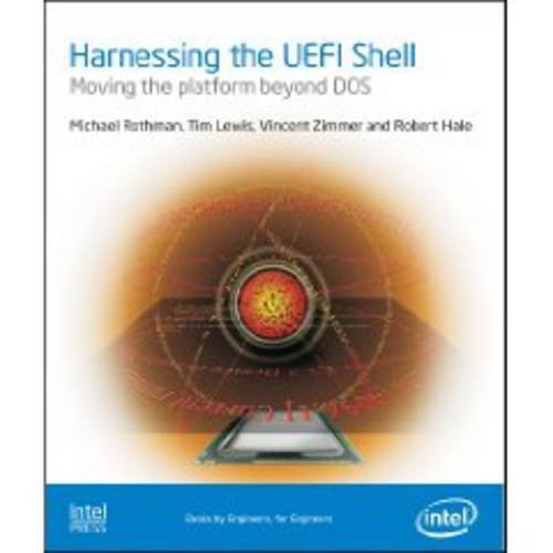 Harnessing the UEFI Shell: Moving the Platform Beyond DOS: M