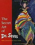 img - for The Secret Art of Dr. Seuss book / textbook / text book