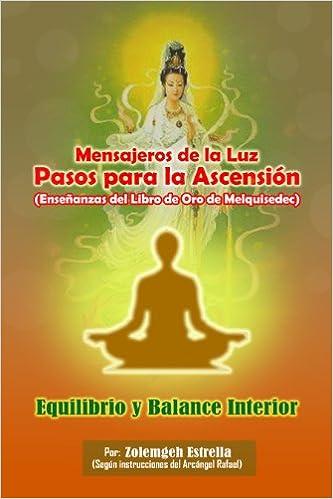 Mensajeros de la Luz, Pasos Para la Ascension: Equilibrio y ...