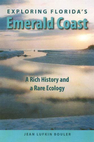 - Exploring Florida's Emerald Coast: A Rich History and a Rare Ecology