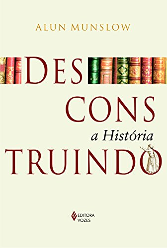 Desconstruindo a História