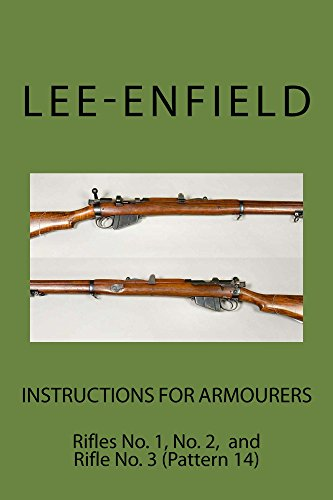 - Instructions for Armourers: Rifles No. 1 Mark III & III*  and No. 3 (Pattern 14) (Lee-Enfield)