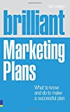 Brilliant Marketing Plans: What to know and do to make a successful plan