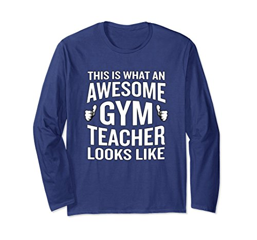 Gym Coach Halloween Costumes (Unisex This Is What An Awesome Gym Teacher Looks Like Long Sleeve Small Navy)