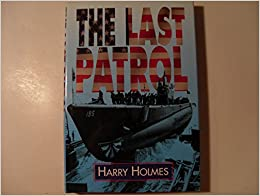 Book The Last Patrol by Harry Holmes (19-Aug-1993)