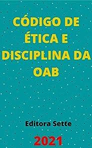 Código de Ética e Disciplina da OAB: Atualizado - 2021
