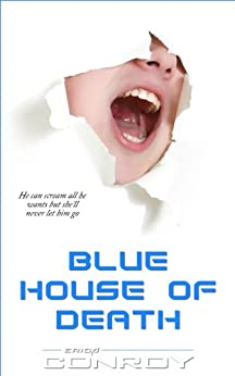 Blue House of Death by [Conroy, Erica]