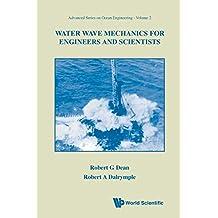 Water Wave Mechanics for Engineers & Scientists (Advanced Series on Ocean Engineering-Vol2)