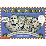 Yo, Millard Fillmore: And All the Other Presidents You Don't Know Memorize Them All . . . . .