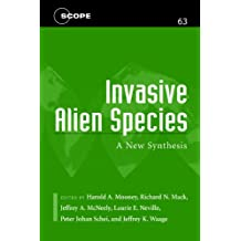 Invasive Alien Species: A New Synthesis (Scientific Committee on Problems of the Environment (SCOPE) Series)