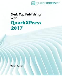 Desk top publishing with quarkxpress 2016 martin turner customers who viewed this item also viewed reheart