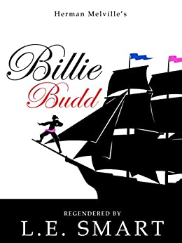 Billie Budd - Regendered by [Smart, L.E., Melville, Herman]